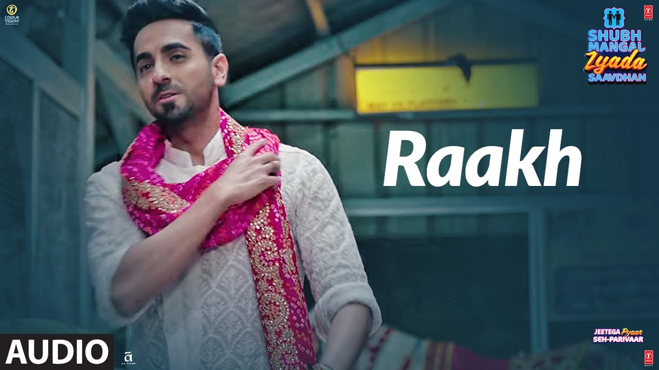 Rakh lyrics - Shubh mangal zyada saavdhan | thelyricsduniya | Arijit singh Lyrics