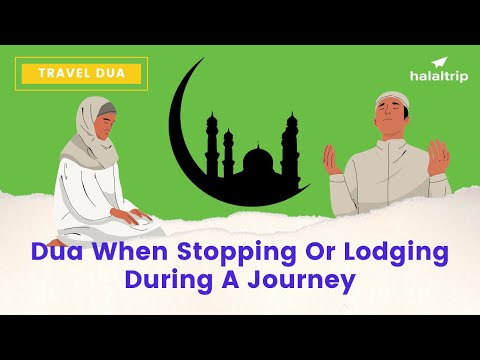 Dua When Stopping or Lodging During a Journey