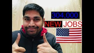 304,000 New Jobs In USA 2019
