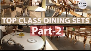 VERY NEAT AND CLASSY DINING SETS | PART-2