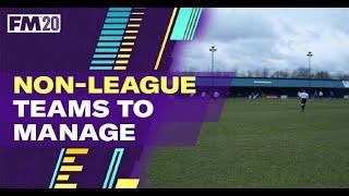 Non-League Teams To Manage FM20