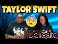 Taylor Swift - Delicate | Couple Reacts