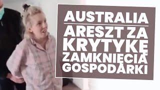 Australia: areszt za krytykę zamknięcia gospodarki!
