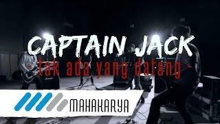 """Video thumbnail of """"CAPTAIN JACK - TAK ADA YANG DATANG"""""""