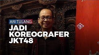Diminta Jadi Koreografer Single Original JKT48, Ari Tulang Akui Tak Alami Banyak Kesulitan
