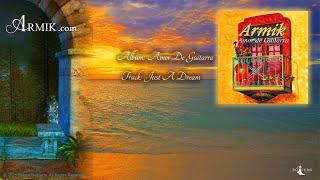 Armik – Just A Dream - Official - Nouveau Flamenco, Romantic Spanish Guitar