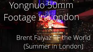 Yongnuo 50mm Footage   Brent Faiyaz   F The World (Summer In London)