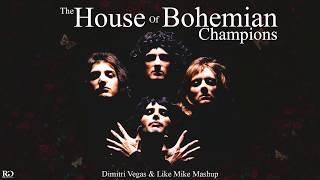 The House Of Bohemian Champions (Dimitri Vegas & Like Mike Garden Of Madness Mashup)