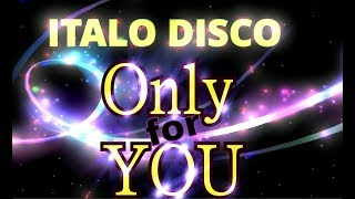 Italo Disco - 4 Hours only for You (Updated vers. by *Max-Kams*)