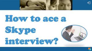 How to ace a Skype interview?