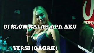 DJ SLOW SALAH APA AKU REMIX 2019   (VERSI GAGAK)