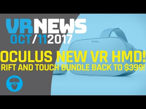 OCULUS ANNOUNCES STANDALONE VR HMD 'GO'! Rift & Bundle Back Down to $399 Permanently & More!