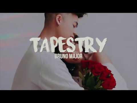 Tapestry   Bruno Major (Lyrics)