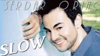 Serdar Ortaç Seçme En İyi Slow Şarkılar