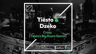 Tiësto & Dzeko – Crazy (Tiësto's Big Room Mix)