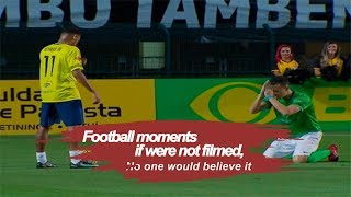 Football moments if were not filmed no one would believe it