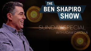 Adam Carolla | The Ben Shapiro Show Sunday Special Ep. 8