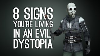 8 Signs You're Living in an Evil Dystopia