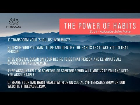 Fit Because - Ep14 - The Power of Habits