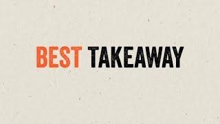 BEST TAKEAWAY WEEK #3