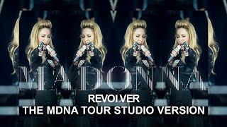 MADONNA | Revolver | The MDNA Tour Studio Version