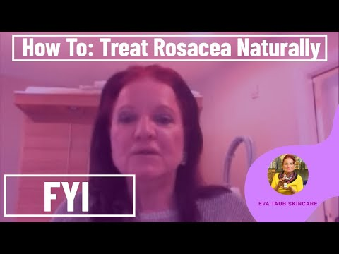 Video How to Treat Rosacea Naturally (Help with Rosacea & Skincare)