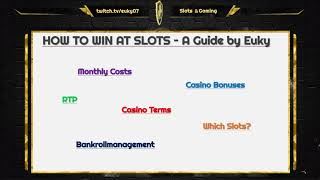 HOW TO WIN AT SLOTS! A Guide by Euky – Part 1 / Monthly Costs