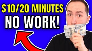 Make $10 Per Day in just 20 minutes (NO WORK REQUIRED)