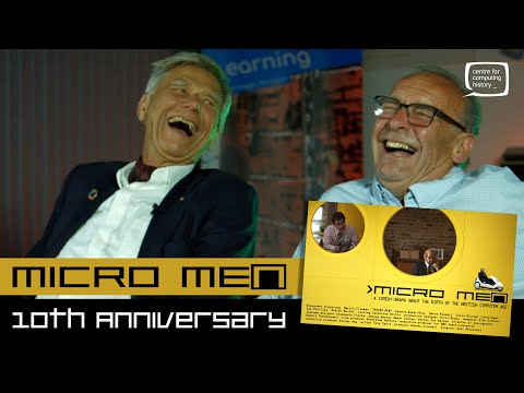 Micro Men - 10th Anniversary - With Chris Curry, Steve Furber and Hermann Hauser