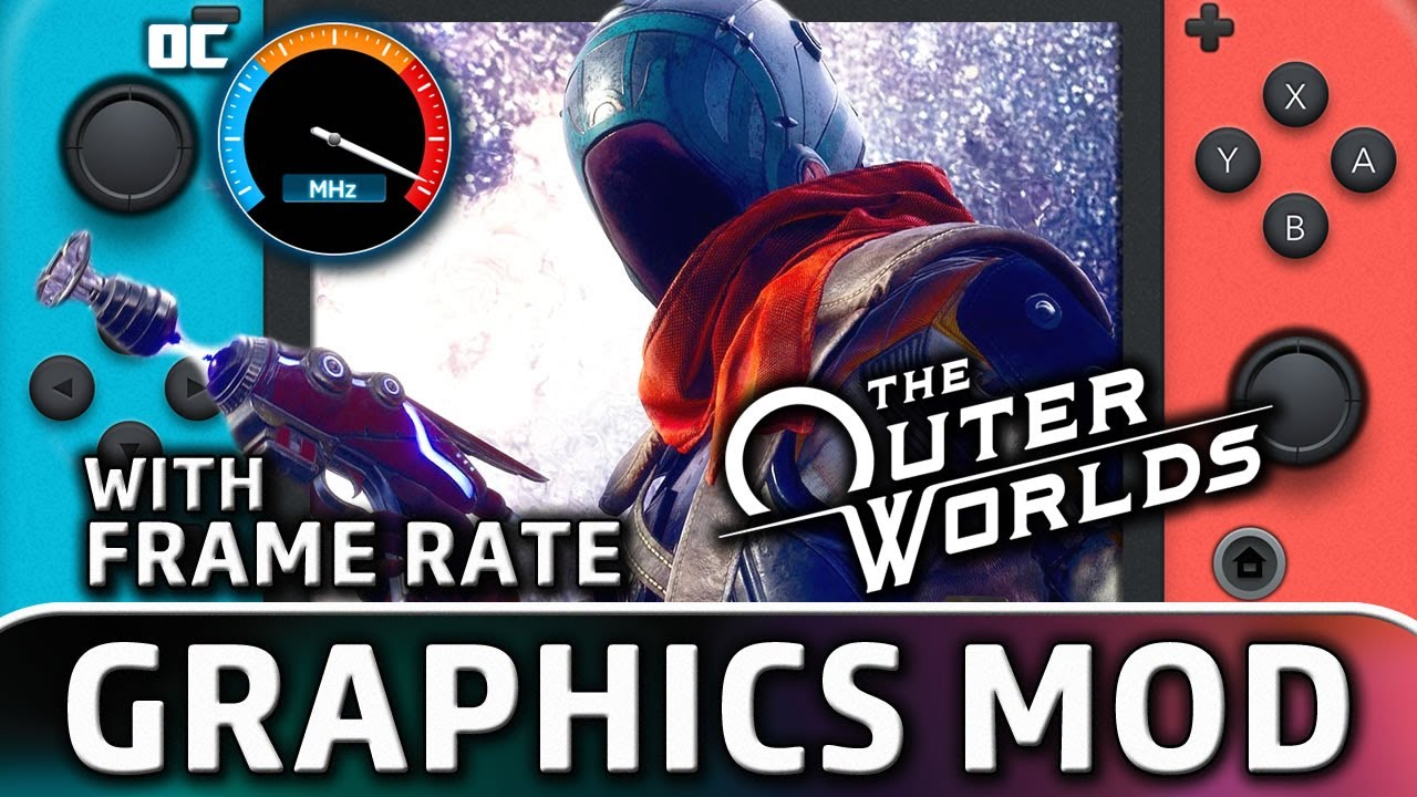 The Outer Worlds | Graphics and Fps Mod for Nintendo Switch