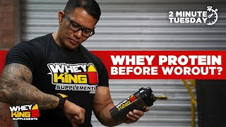 CAN YOU TAKE WHEY PROTEIN BEFORE WORKOUT?