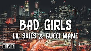 Lil Skies - Bad Girls ft. Gucci Mane (Lyrics) - YouTube