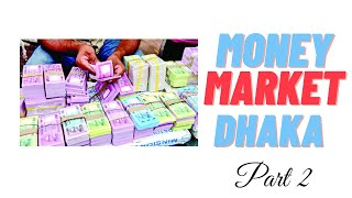Money Market Dhaka Bangladesh Part 2