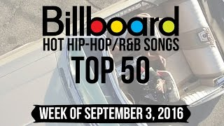 Top 50 - Billboard Hip-Hop/R&B Songs | Week of September 3, 2016 | Charts