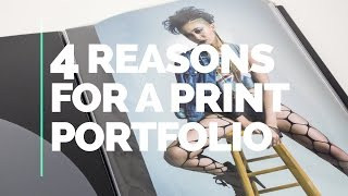 Photographers: Here Are 4 Reasons For A Print Portfolio