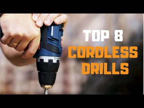 Best Cordless Drill in 2019 – Top 8 Cordless Drills Review