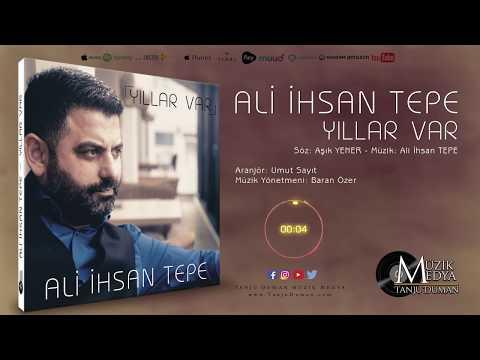 Ali İhsan Tepe - Yıllar Var klip izle