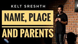 Name, place & parents | stand-up comedy by Kjeld Sreshth