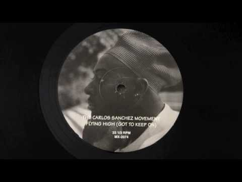 Carlos Sanchez Movement - Flying High (got to keep on) (Joe and Boyd's Heart & Mind Mix)