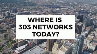 Where Is 303 NETWORKS Today?