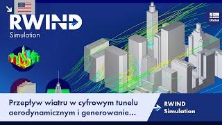 RWIND Simulation - Przepływ wiatru w cyfrowym tunelu aerodynamicznym i generowanie obciążenia wiatrem