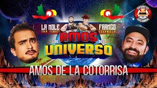 Los Amos del Universo.-  Amos de la Cotorrisa