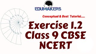 Exercise 1.2 Class 9 CBSE NCERT Best Maths Tutorial | Root Spiral Methods | Number Systems Tutorial