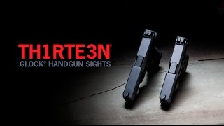 From Haley Strategic Partners TH1RTE3N sights for Glock pistols