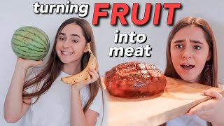 I TRIED TURNING FRUIT INTO MEAT