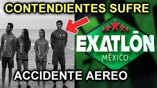 !!ULTIMA HORA!! PARTICIPANTES DE EXATLON SUFREN ACCIDENTE AEREO