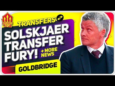Solskjaer Transfer Fury! Man Utd Transfer News