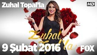 Zuhal Topal'la 9 Şubat 2016