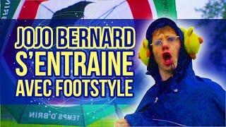 JOJO BERNARD S'ENTRAINE AVEC FOOTSTYLE