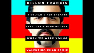 When We Were Young - Dillon Francis (Valentino Khan remix)